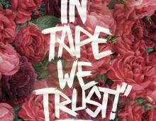 In Tape We Trust